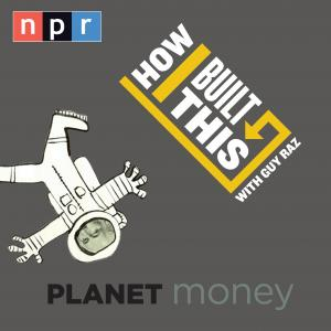 Planet Money & How I built This